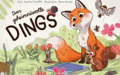 """""""Das geheimnisvolle Dings""""* – ein Kinderbuch von Librileo"""