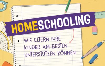 Homeschooling – Wie Eltern ihre Kinder am besten unterstützen können