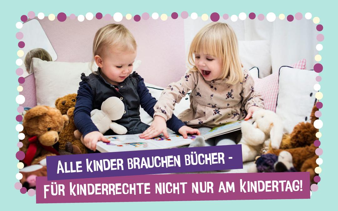 Alle Kinder brauchen Bücher – Für Kinderrechte nicht nur am Kindertag!