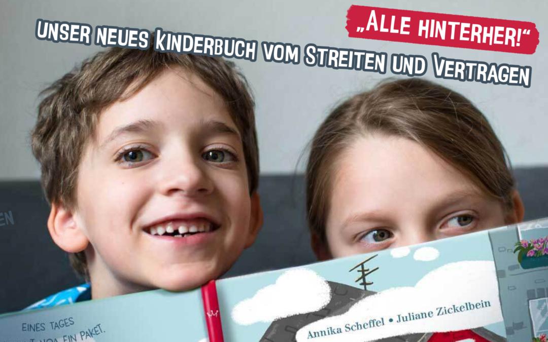 """""""Alle hinterher!"""" – Unser neues Kinderbuch vom Streiten und Vertragen"""
